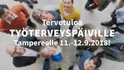 Alan merkittävin tapahtuma Työterveyspäivät 2018 vietetään Tampereella