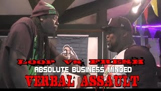 loop vs fresh abm verbal assault