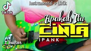 Download lagu APAKAH ITU CINTA - Ipank Guitar Cover & lirik (Instrumental) Slow Rock