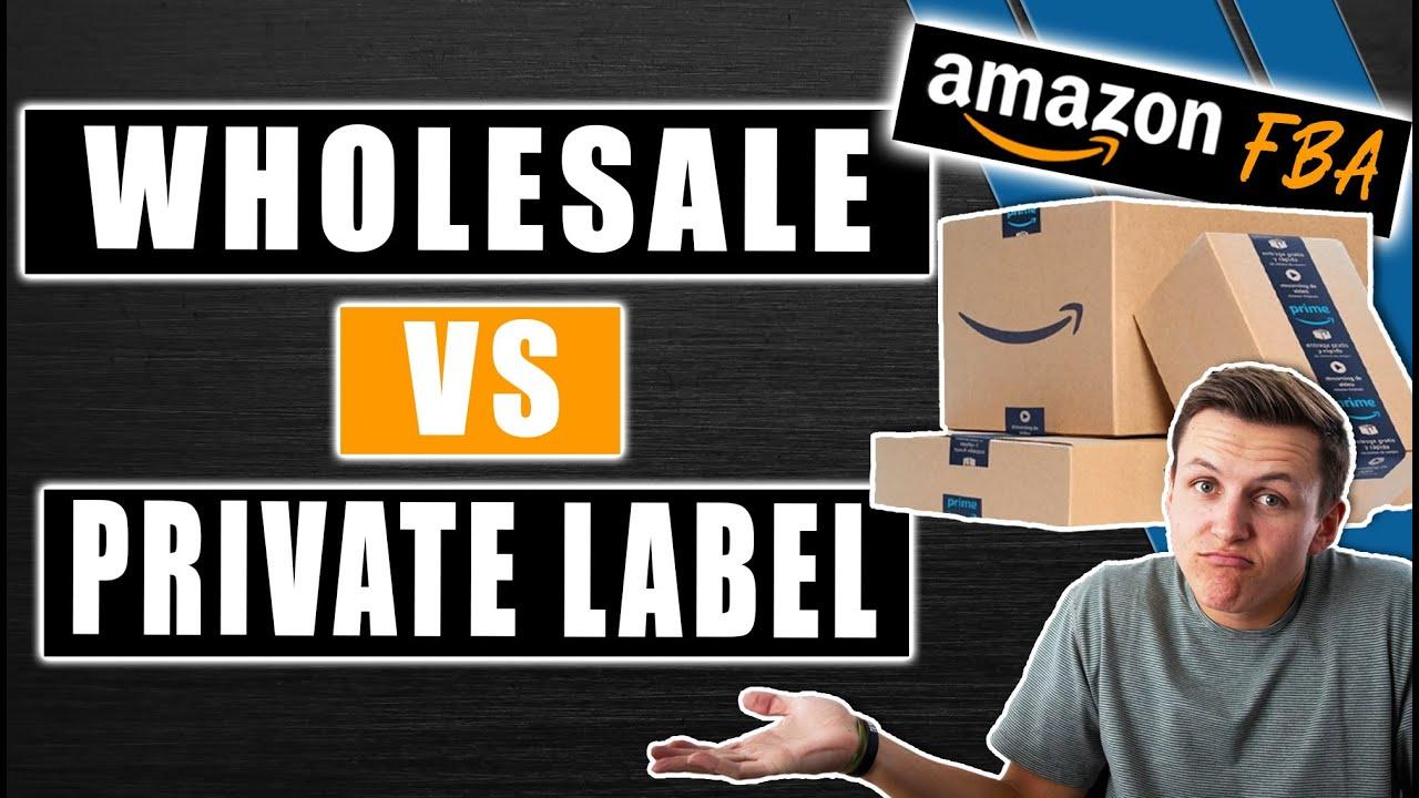 Amazon FBA Private Label vs Wholesale