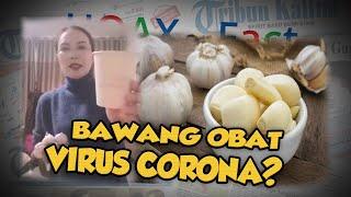 Hoax or Fact: Bawang Putih dapat Menyembuhkan Virus Corona?