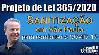 Projeto de Lei 365/20, institui a política de sanitização na cidade de São Paulo - Camilo Cristófaro