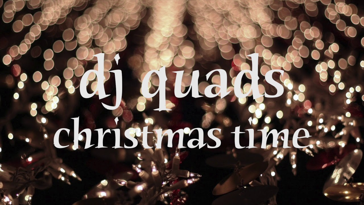 DJ QUADS - CHRISTMAS TIME (NON-COPYRIGHTED VLOG MUSIC) - YouTube