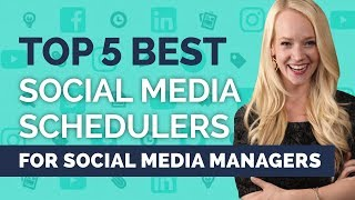 Top 5 Best Social Media Schedulers for Social Media Managers