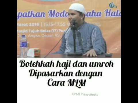 Bolehkah Haji dan Umroh dipasarkan secara MLM?, dijelaskan oleh Ustadz Erwandi Tarmizi