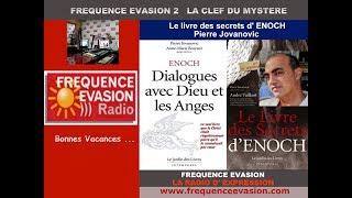 ENOCH -LES RÉVÉLATIONS  -Pierre Jovanovic sur Fréquence Evasion.