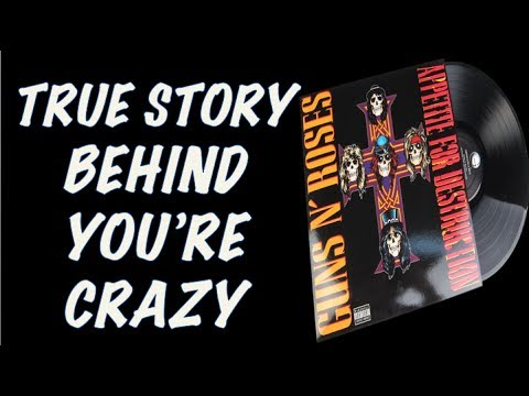 Guns N' Roses: The True Story Behind You're Crazy (Appetite & Lies Version)