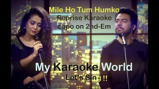 Mile ho tum - - karaoke for female singers (capo on 2nd fret Em) - Neha Kakkar/ Tony Kakkar