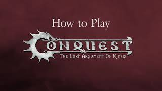 Conquest: The Last Argument of Kings - How to Play