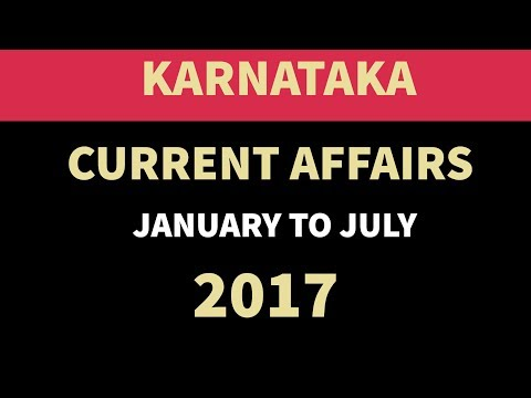 Karnataka GK & Current Affairs January to July 2017 - KPSC KAS SSCKKR SSLC & other state exams