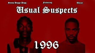 Snoop Doggy Dogg ft. Threat - Usual Suspects (1996)