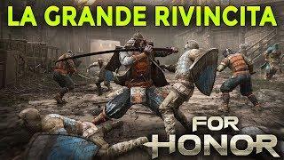 LA GRANDE RIVINCITA ► FOR HONOR Gameplay ITA