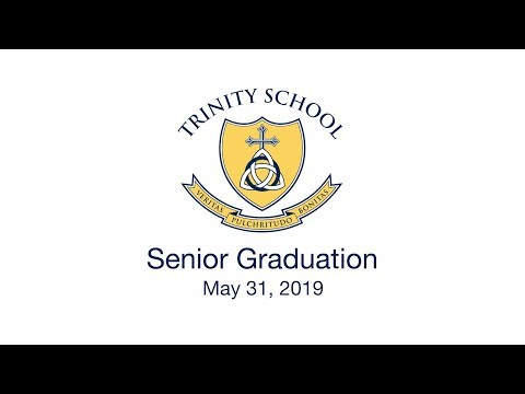 Trinity School Senior Graduation 2019
