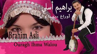 Brahim Asli --Ouragh Ihmma Walo-- براهيم أسلي