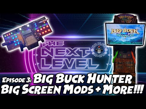 The Next Level - Ep. 3 (Big Buck Hunter/World Arcade1up Big Screen Mods + More!) from Kongs-R-Us