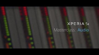 Xperia 5 II - audio masterclas…