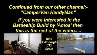 HMS Edinburgh 132th Scale Model by John Hamer AKA Amos   - Not Vanlife