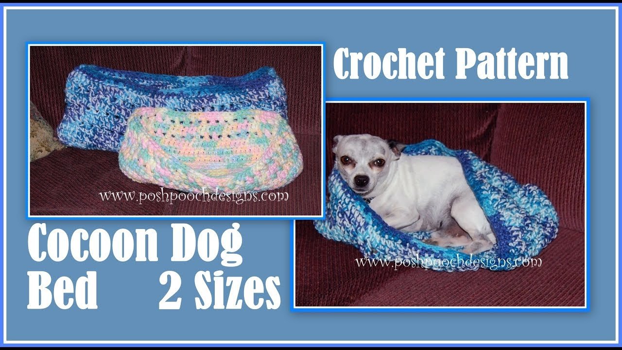 Cocoon Dog Bed - 2 Sizes Crochet Pattern - YouTube