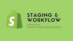 Shopify Theme Development EP04 - Staging & Workflow