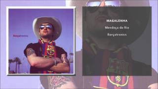 Barçatronics - Magalenha (Single Oficial)