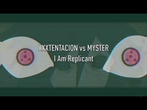 XXXTENTACION vs MY$TER - I Am Replicant