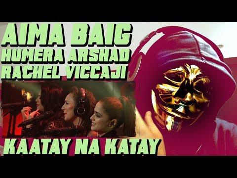 Aima Baig, Humera Arshad & Rachel Viccaji, Kaatay Na Katay, Coke Studio Season 10 - REACTION
