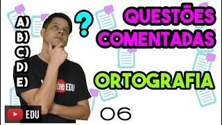 Questão 6: Ortografia