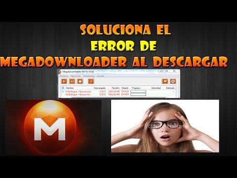 Como (SOLUCIONAR) el Error de MegaDownloader al [DESCARGAR]   (FUNCIONA) (2017)