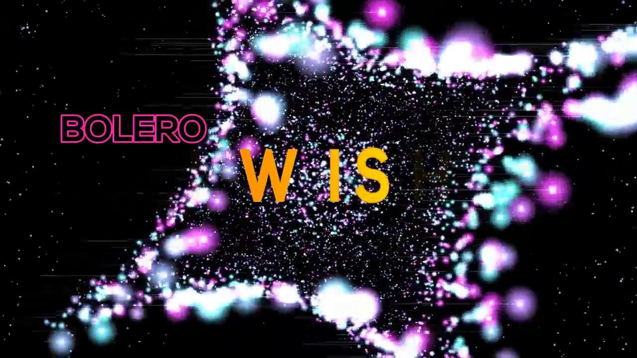 BOLERO ~  I WISH - RMX 2017