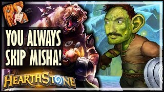 YOU ALWAYS SKIP MISHA?! - Rise of Shadows Hearthstone