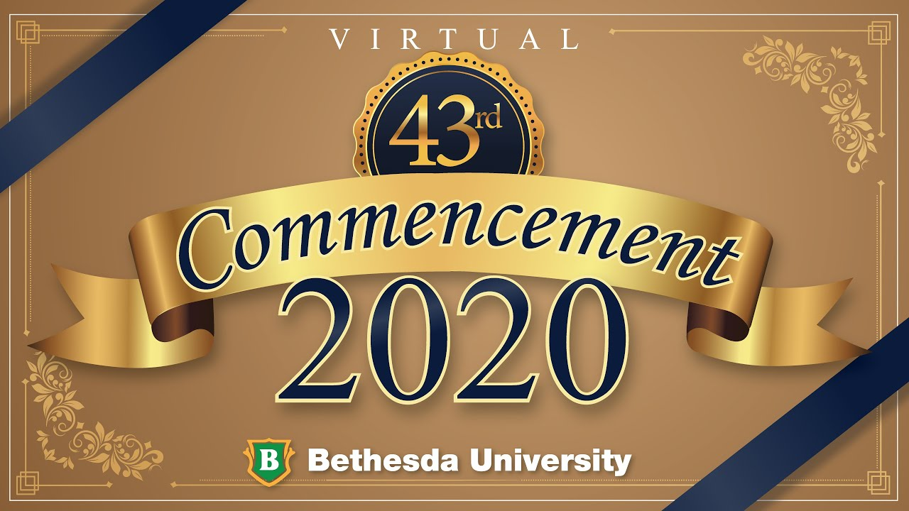 43rd Bethesda University Virtual Commencement 2020