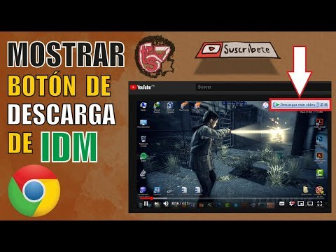 Como MOSTRAR EL Botón De DESCARGA De IDM (Internet Download Manager) En CHROME 2019