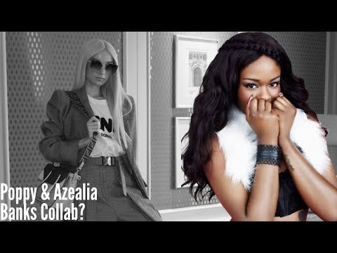 Poppy & Azealia Banks Collab?