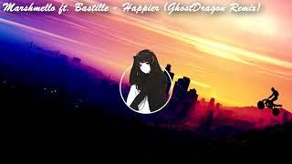 Marshmello ft. Bastille - Happier (GhostDragon Remix)
