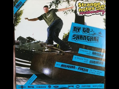 NHS Strange Notes skateboard video NY To Shanghai 2006