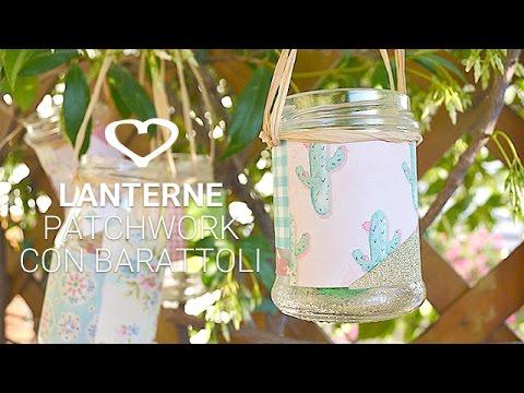 Lanterne Da Giardino Fai Da Te : Tutorial: come realizzare delle lanterne patchwork con barattoli di
