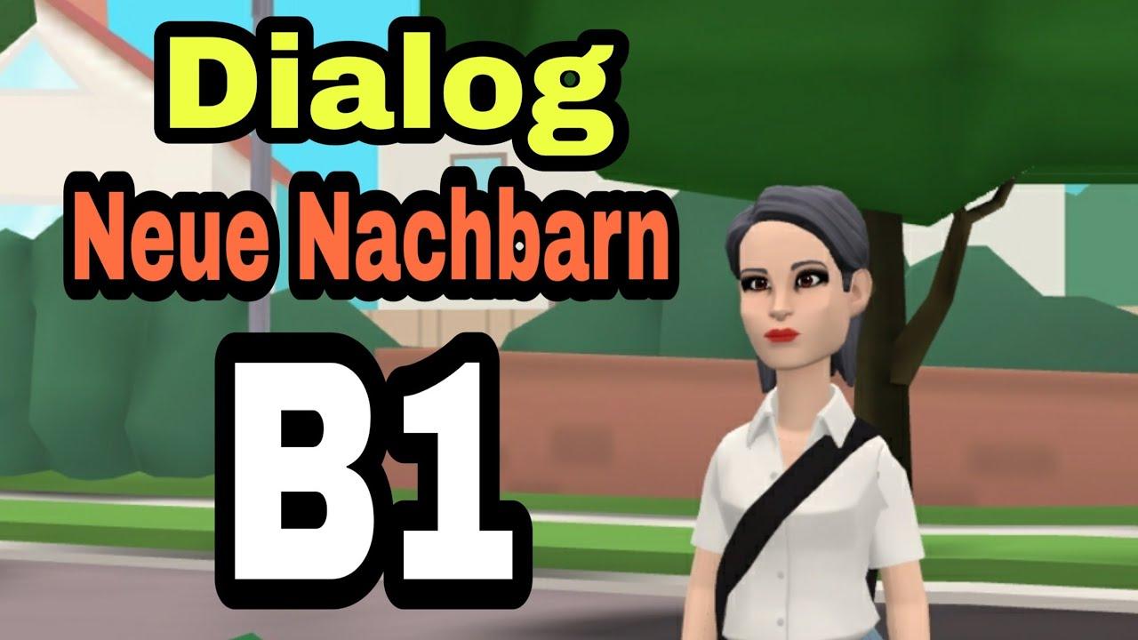 Dialog - Neue Nachbarn - Deutsch B1 ❤💯👍