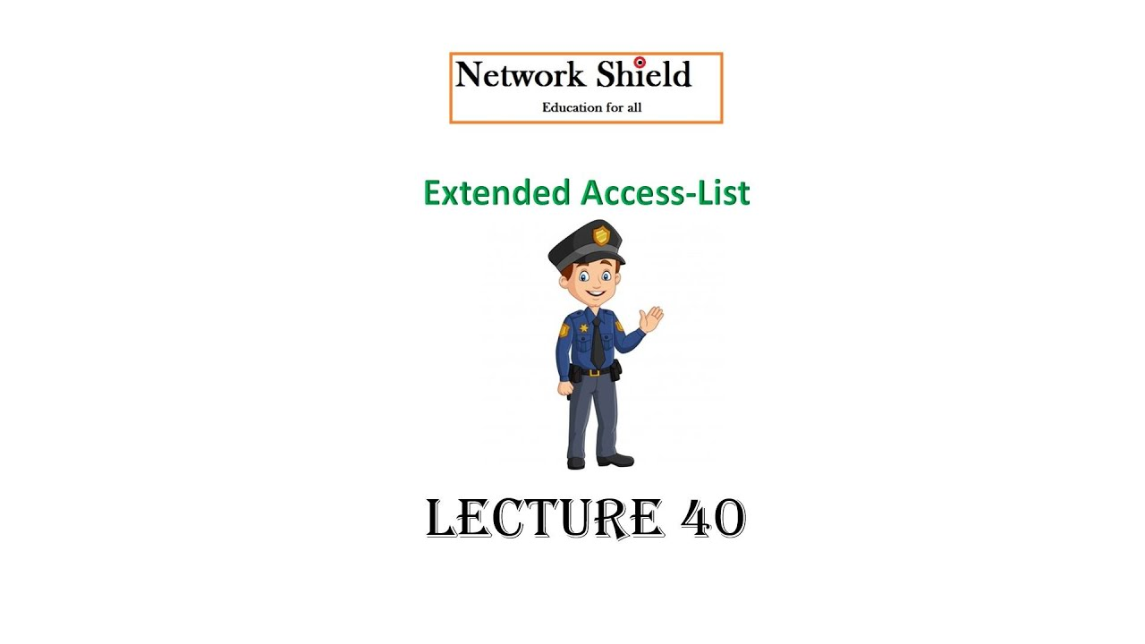 Lecture 40: 200-301 CCNA | EXTENDED ACCESS CONTROL LIST | ACL