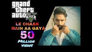 LE CHAKK MAIN AA GYA (Full Song) Parmish Verma | Latest Punjabi Songs 2017 | GTA 5 | A.R, Vines