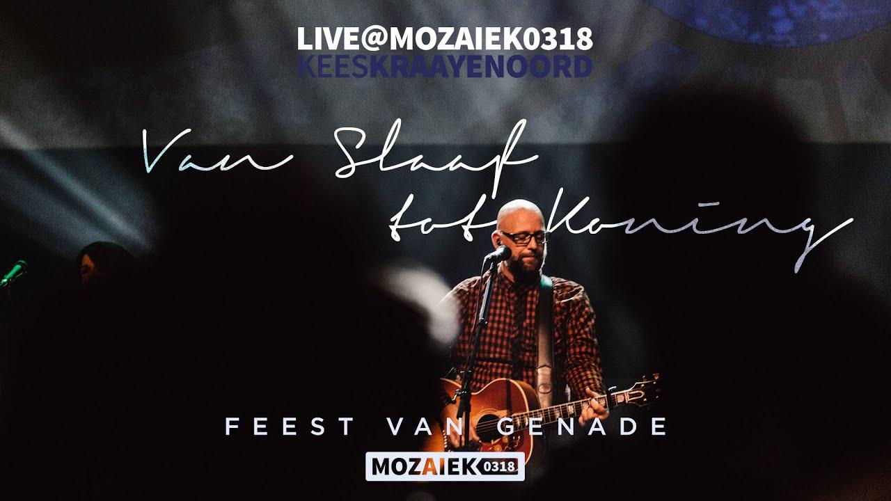 Van Slaaf tot Koning - Live@Mozaiek0318