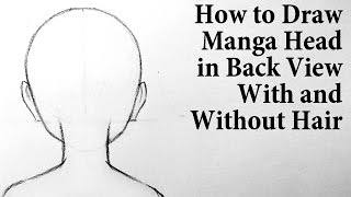 How to Draw Manga Head: Back View With and Without Hair
