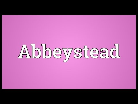 Abbeystead Meaning