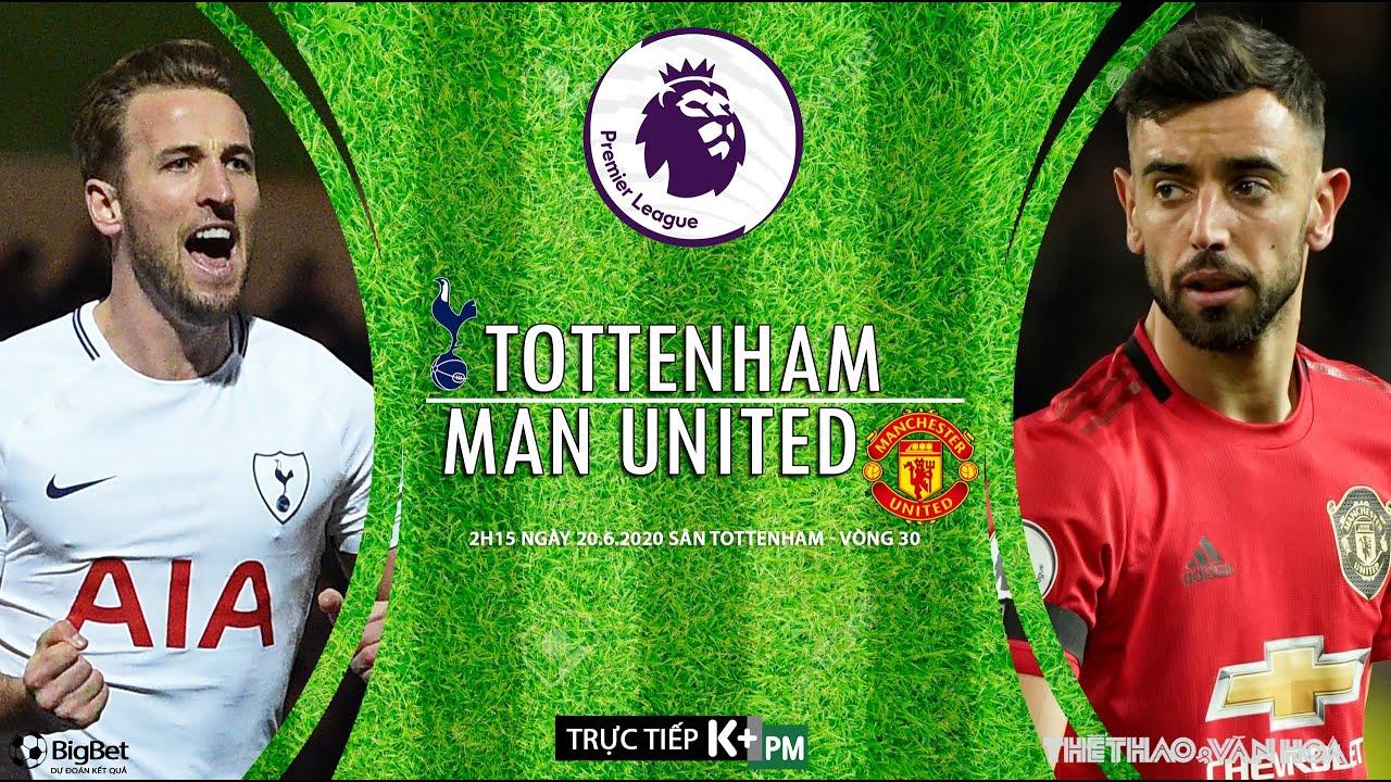 Soi kèo Tottenham vs MU (2h15 ngày 19/6). NHẬN ĐỊNH BÓNG ...