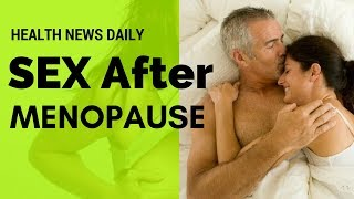 SEX After MENOPAUSE | SEX Tips for Women After MENOPAUSE