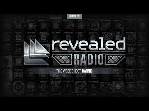 Revealed Radio 067 - Hosted by Dannic