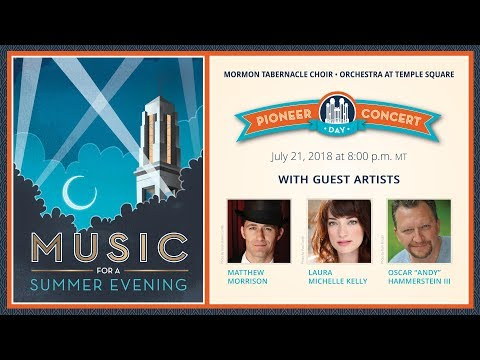 2018 Pioneer Day Concert with Special Guests - Music for a Summer Evening