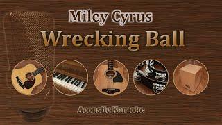 Wrecking Ball - Miley Cyrus (Acoustic Karaoke)