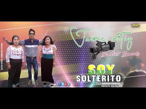 SOY SOLTERITO - ✓JAIME ORTIZ - El Solista Enamorado ♪♫ JAVIER RECORDS  - PRIMICIA 2020☆Full ᴴᴰ