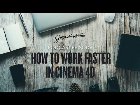 Greyscalegorilla Podcast: Let's Work Faster! - C4D Workflow Tips And Tricks Roundtable