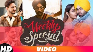 Weekly Special | Diljit Dosanjh | Kulwinder Billa | Goldy (Desi Crew) | A Kay | New Songs 2018